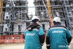 Строительство второй очереди завода СИБУР. Тобольск, сибур, рабочие, стройка, запсибнефтехим